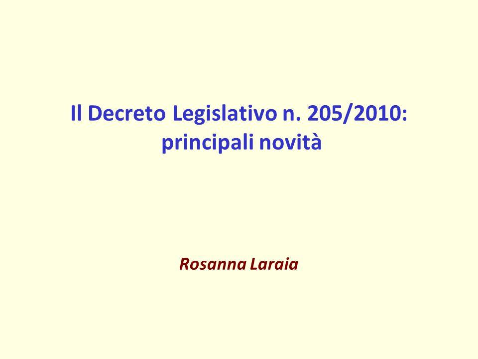 Il Decreto Legislativo n. 205/2010: principali novità Rosanna Laraia