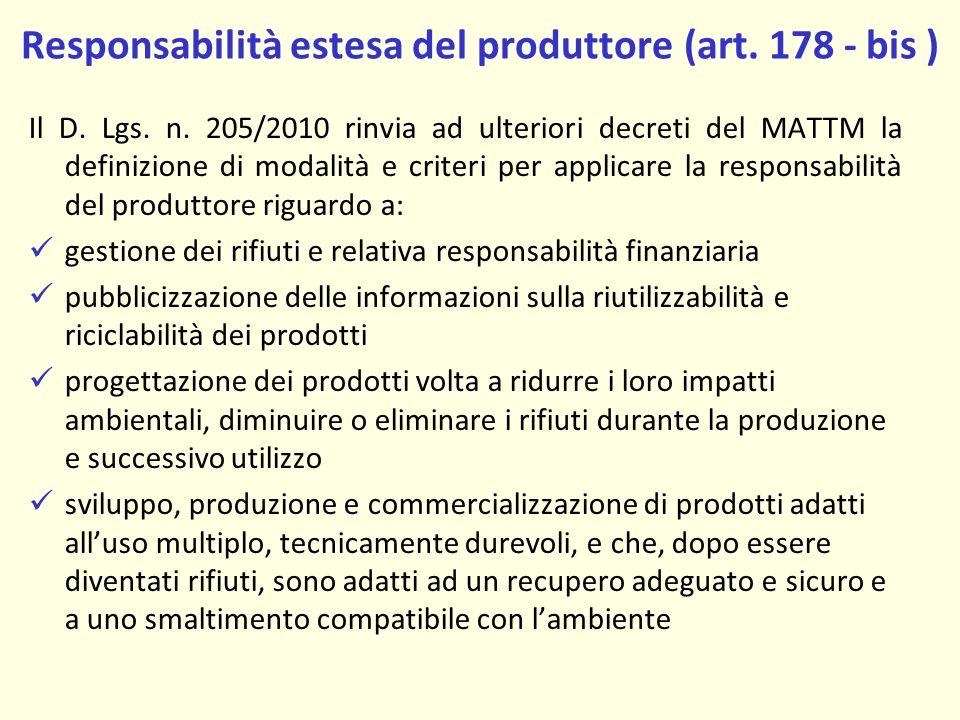 Responsabilità estesa del produttore (art.178 - bis ) Il D.