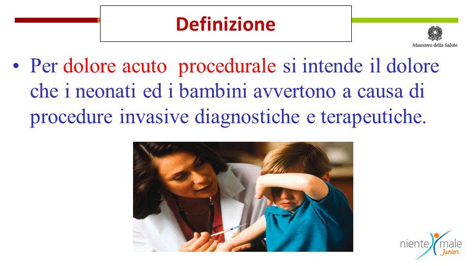 Definizione Per dolore acuto procedurale si intende il dolore che i neonati ed i bambini avvertono a causa di procedure invasive diagnostiche e terapeutiche.