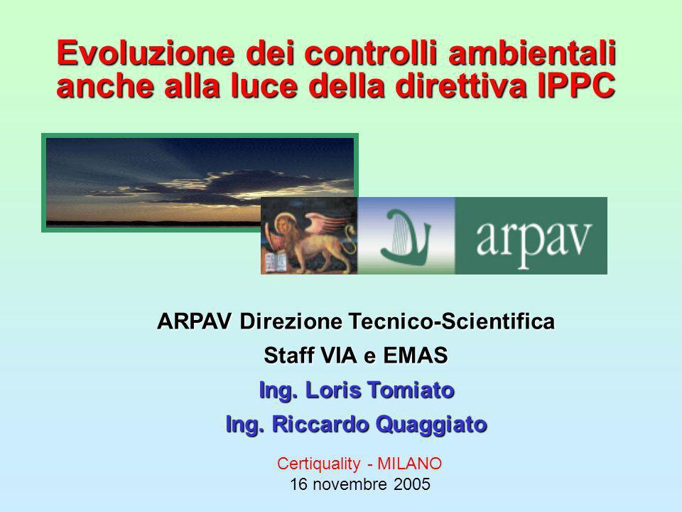 Certiquality - MILANO 16 novembre 2005 ARPAV Direzione Tecnico-Scientifica Staff VIA e EMAS Ing.