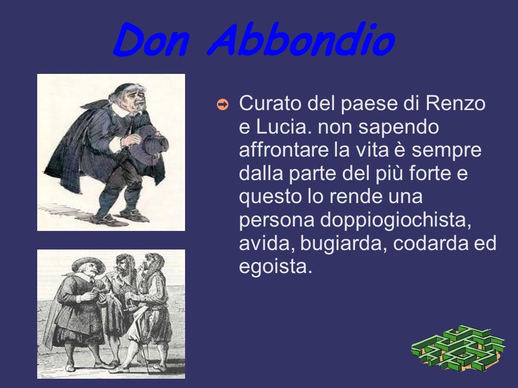 Don Abbondio Curato del paese di Renzo e Lucia.