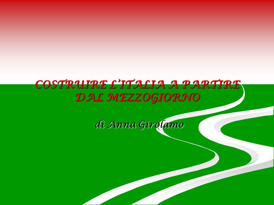 COSTRUIRE LITALIA A PARTIRE DAL MEZZOGIORNO di Anna Girolamo