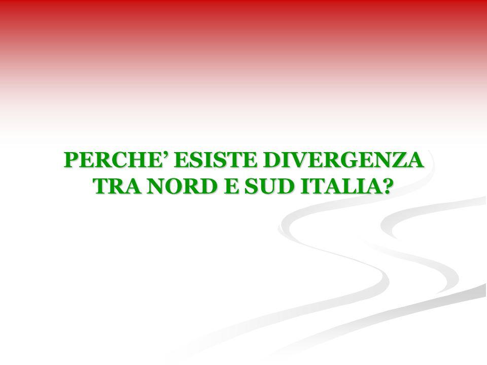 PERCHE ESISTE DIVERGENZA TRA NORD E SUD ITALIA