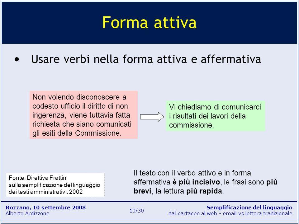 Semplificazione del linguaggio dal cartaceo al web - email vs lettera tradizionale Rozzano, 10 settembre 2008 Alberto Ardizzone 10/30 Usare verbi nell