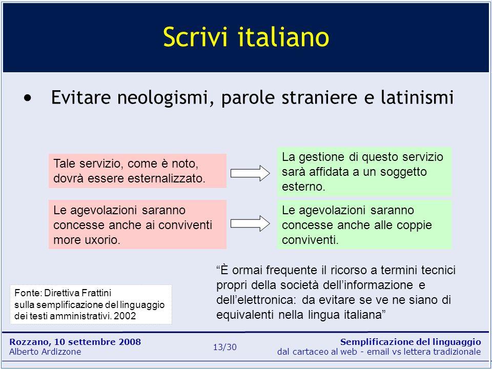 Semplificazione del linguaggio dal cartaceo al web - email vs lettera tradizionale Rozzano, 10 settembre 2008 Alberto Ardizzone 13/30 Evitare neologis