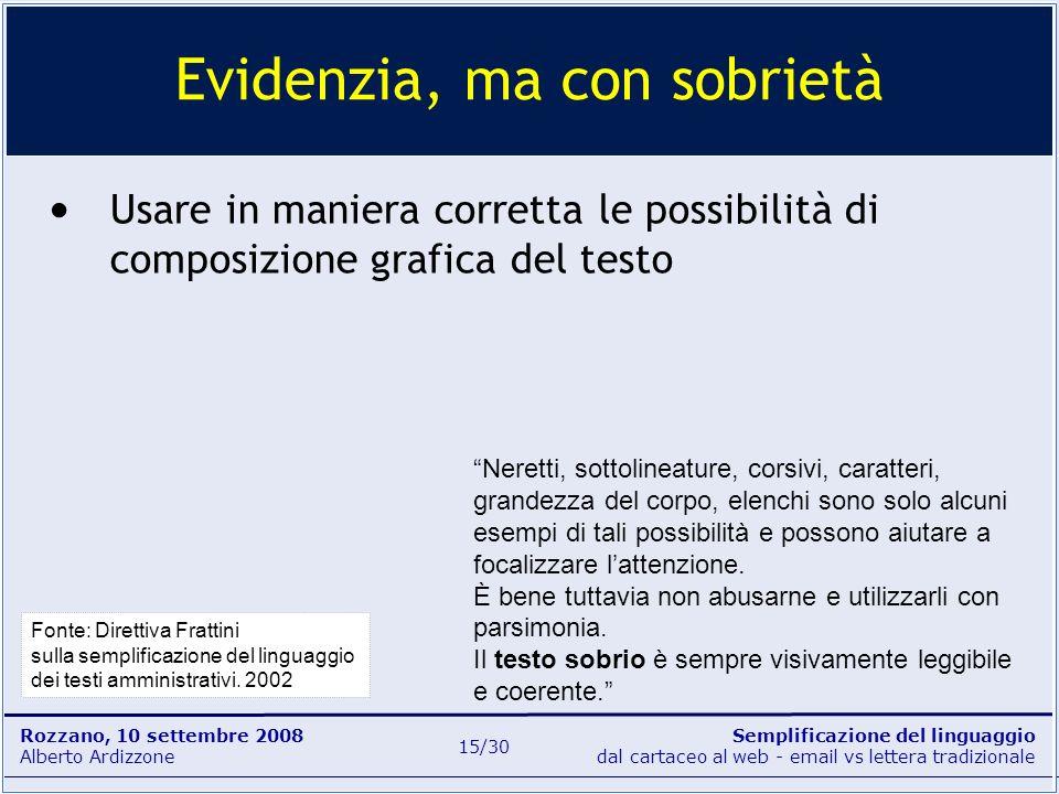 Semplificazione del linguaggio dal cartaceo al web - email vs lettera tradizionale Rozzano, 10 settembre 2008 Alberto Ardizzone 15/30 Usare in maniera
