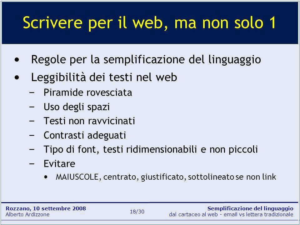 Semplificazione del linguaggio dal cartaceo al web - email vs lettera tradizionale Rozzano, 10 settembre 2008 Alberto Ardizzone 18/30 Regole per la se