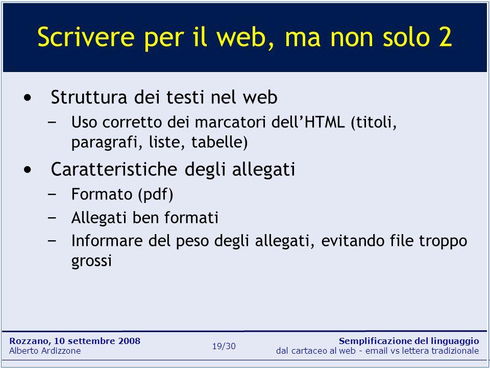 Semplificazione del linguaggio dal cartaceo al web - email vs lettera tradizionale Rozzano, 10 settembre 2008 Alberto Ardizzone 19/30 Struttura dei te