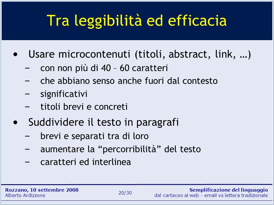 Semplificazione del linguaggio dal cartaceo al web - email vs lettera tradizionale Rozzano, 10 settembre 2008 Alberto Ardizzone 20/30 Usare microconte