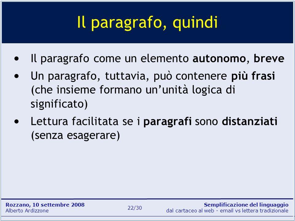 Semplificazione del linguaggio dal cartaceo al web - email vs lettera tradizionale Rozzano, 10 settembre 2008 Alberto Ardizzone 22/30 Il paragrafo com