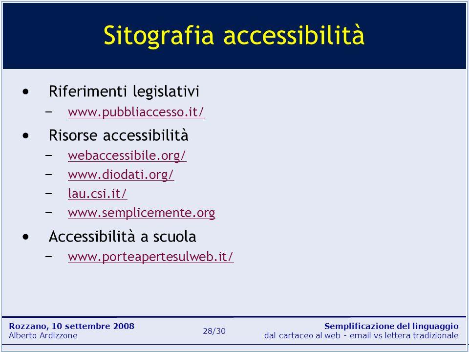 Semplificazione del linguaggio dal cartaceo al web - email vs lettera tradizionale Rozzano, 10 settembre 2008 Alberto Ardizzone 28/30 Riferimenti legi