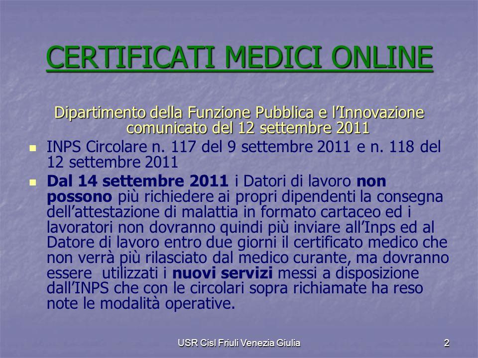 USR Cisl Friuli Venezia Giulia2 CERTIFICATI MEDICI ONLINE Dipartimento della Funzione Pubblica e lInnovazione comunicato del 12 settembre 2011 INPS Circolare n.