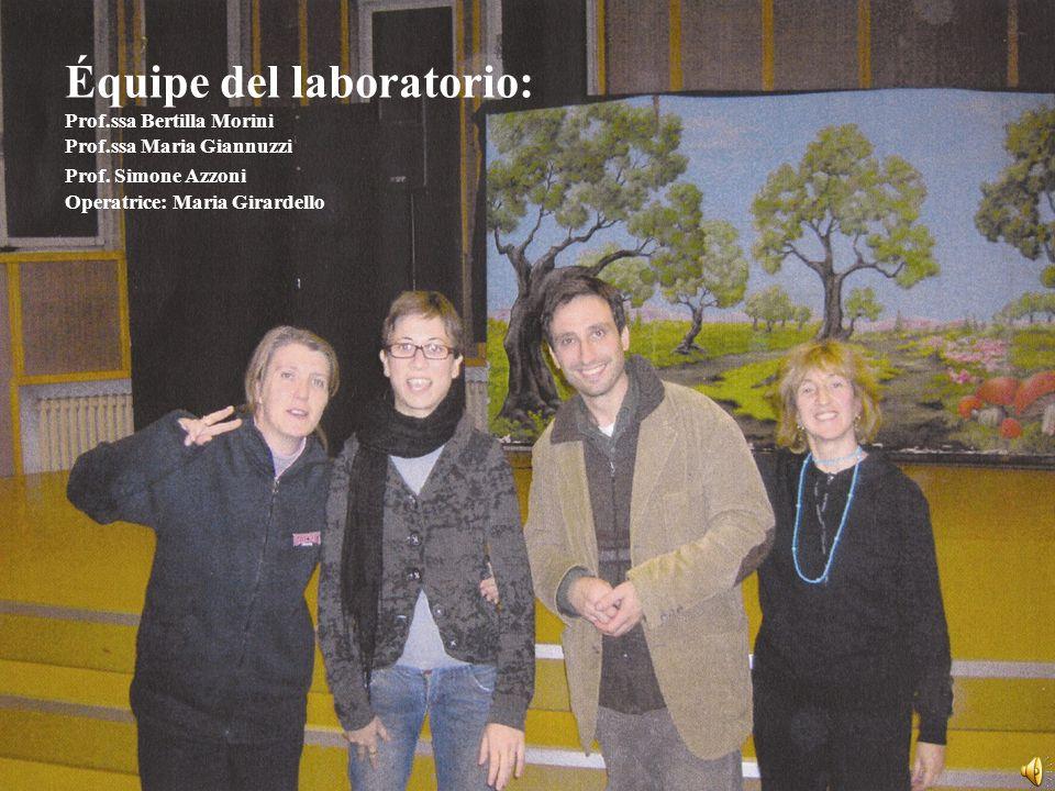 Équipe del laboratorio: Prof.ssa Bertilla Morini Prof.ssa Maria Giannuzzi Prof. Simone Azzoni Operatrice: Maria Girardello