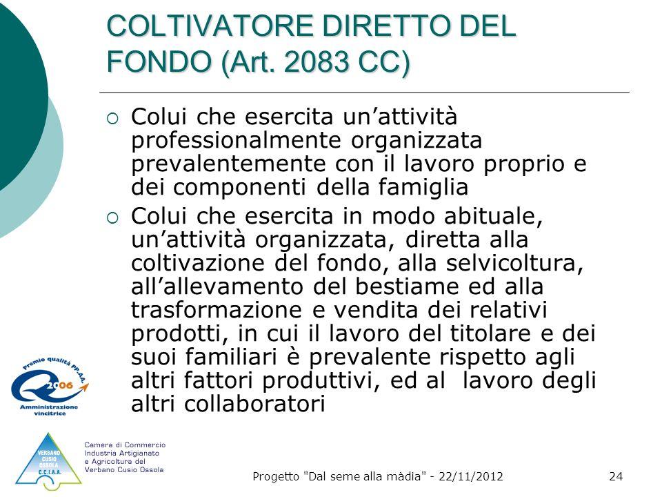 Progetto Dal seme alla màdia - 22/11/201224 COLTIVATORE DIRETTO DEL FONDO (Art.