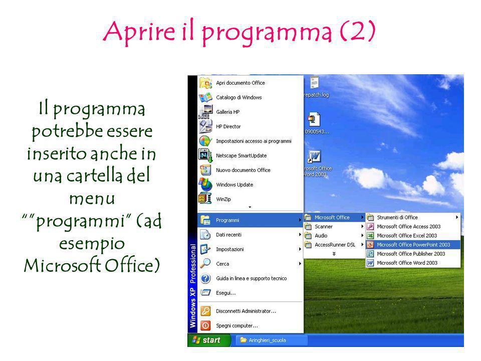 Il programma potrebbe essere inserito anche in una cartella del menu programmi (ad esempio Microsoft Office) Aprire il programma (2)