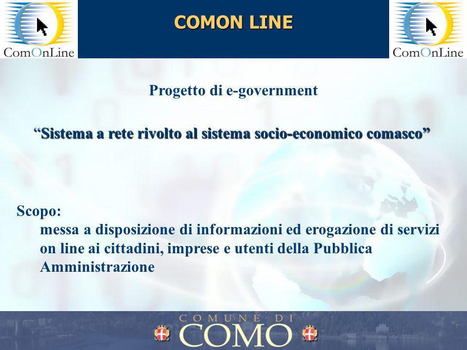 COMON LINE Sistema a rete rivolto al sistema socio-economico comascoSistema a rete rivolto al sistema socio-economico comasco Progetto di e-government