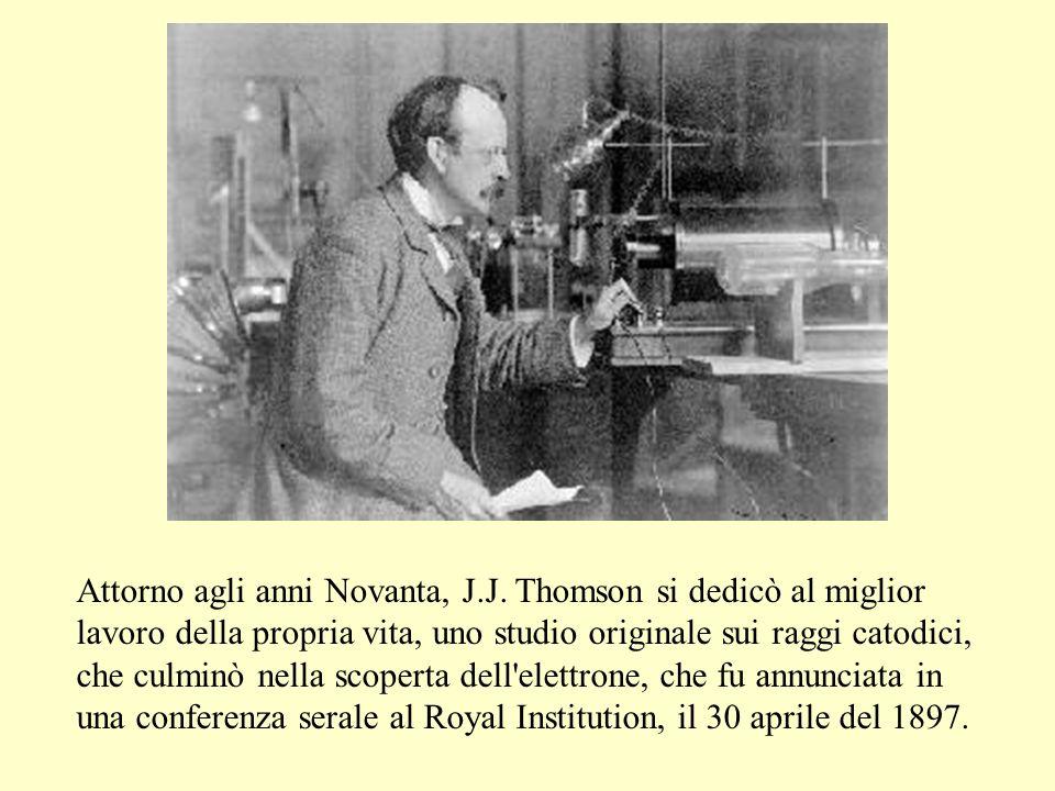 Attorno agli anni Novanta, J.J. Thomson si dedicò al miglior lavoro della propria vita, uno studio originale sui raggi catodici, che culminò nella sco