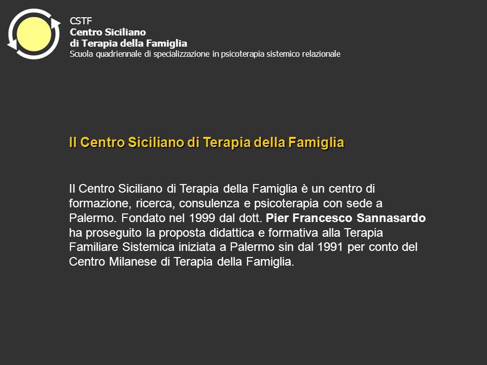 Il Centro Siciliano di Terapia della Famiglia Il Centro Siciliano di Terapia della Famiglia è un centro di formazione, ricerca, consulenza e psicotera