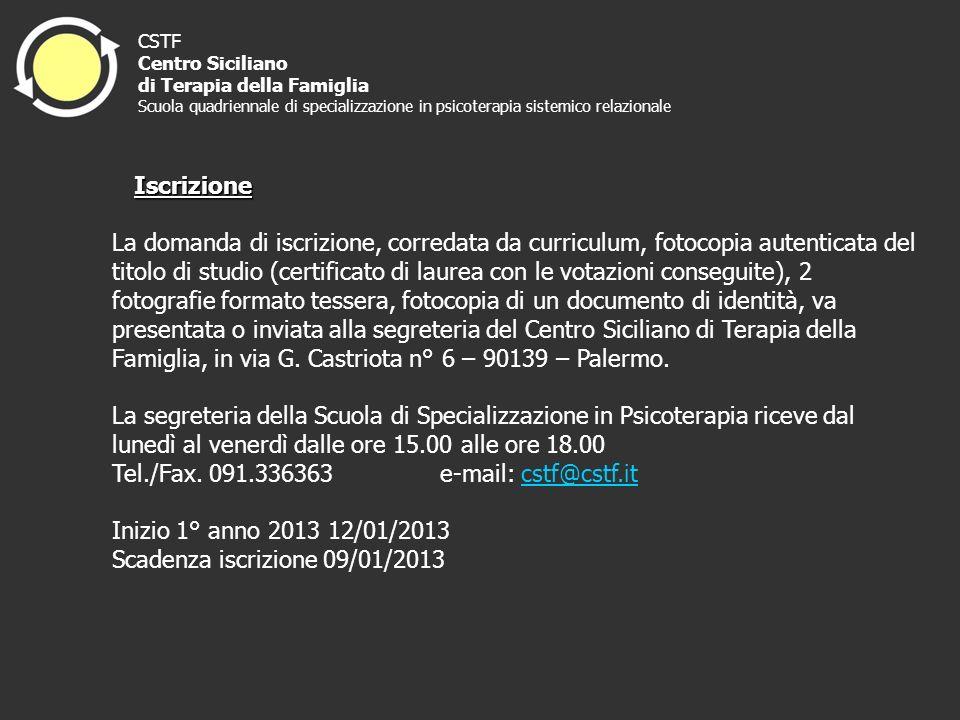 CSTF Centro Siciliano di Terapia della Famiglia Scuola quadriennale di specializzazione in psicoterapia sistemico relazionale Iscrizione Iscrizione La