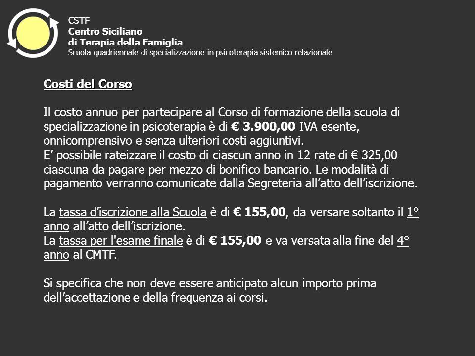 CSTF Centro Siciliano di Terapia della Famiglia Scuola quadriennale di specializzazione in psicoterapia sistemico relazionale Costi del Corso Il costo