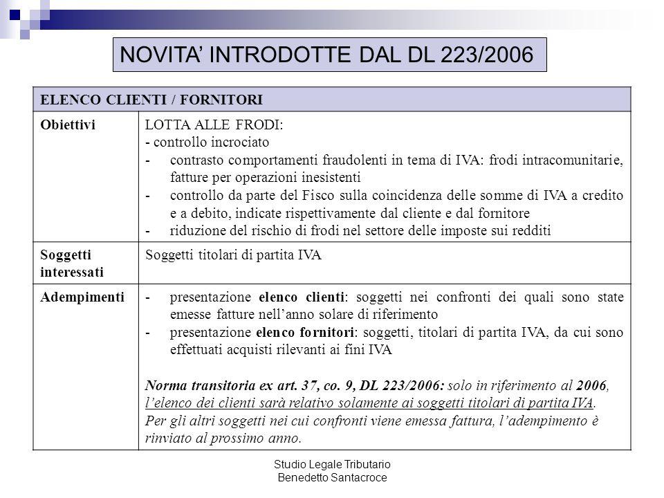 Studio Legale Tributario Benedetto Santacroce NOVITA INTRODOTTE DAL DL 223/2006 ELENCO CLIENTI / FORNITORI ObiettiviLOTTA ALLE FRODI: - controllo incr