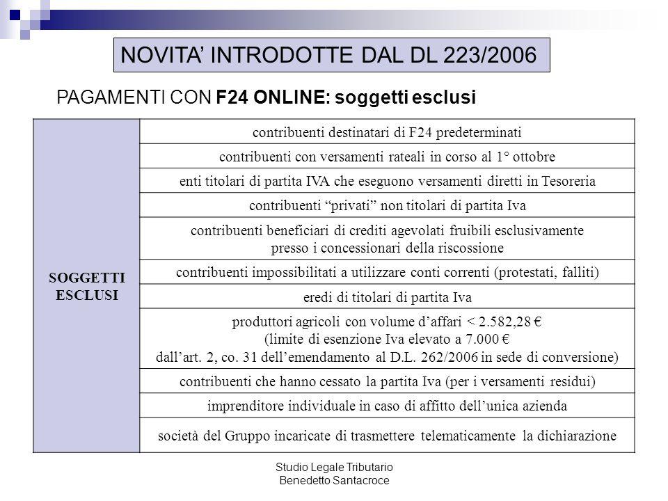Studio Legale Tributario Benedetto Santacroce NOVITA INTRODOTTE DAL DL 223/2006 PAGAMENTI CON F24 ONLINE: soggetti esclusi SOGGETTI ESCLUSI contribuen