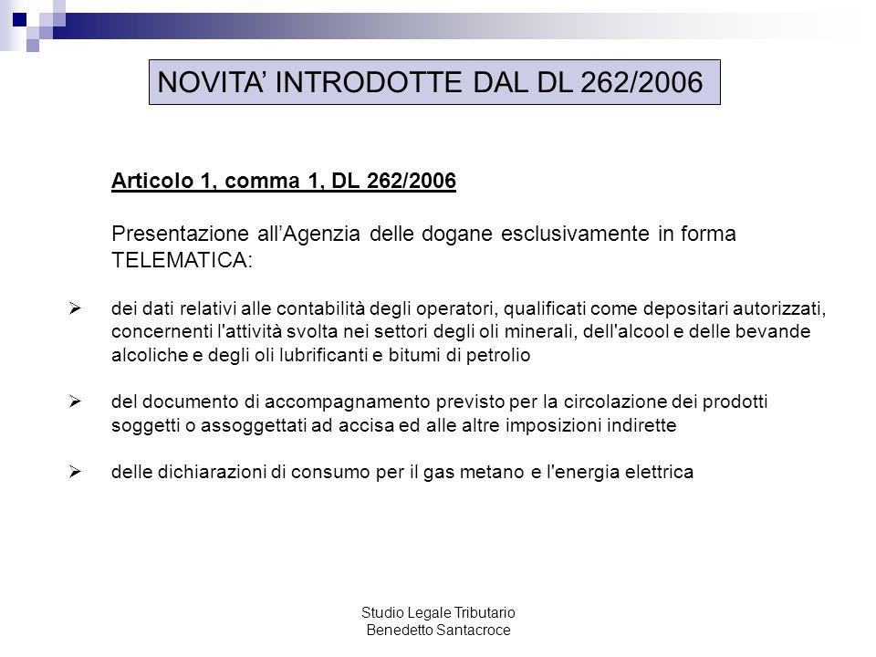 Studio Legale Tributario Benedetto Santacroce Articolo 1, comma 1, DL 262/2006 Presentazione allAgenzia delle dogane esclusivamente in forma TELEMATIC