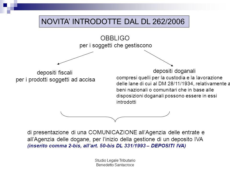 Studio Legale Tributario Benedetto Santacroce NOVITA INTRODOTTE DAL DL 262/2006 In applicazione del disposto dell art.