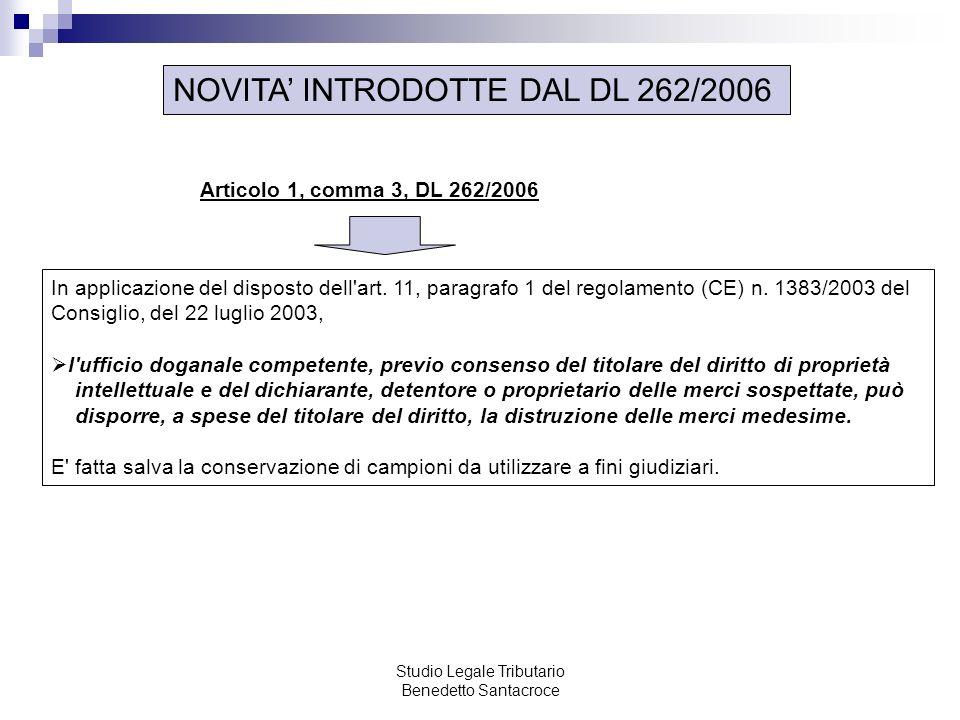 Studio Legale Tributario Benedetto Santacroce NOVITA INTRODOTTE DAL DL 262/2006 In applicazione del disposto dell'art. 11, paragrafo 1 del regolamento