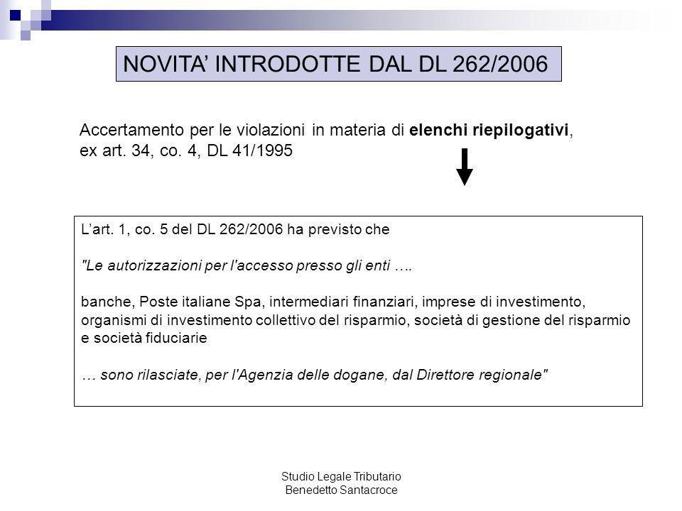 Studio Legale Tributario Benedetto Santacroce NOVITA INTRODOTTE DAL DL 262/2006 Accertamento per le violazioni in materia di elenchi riepilogativi, ex