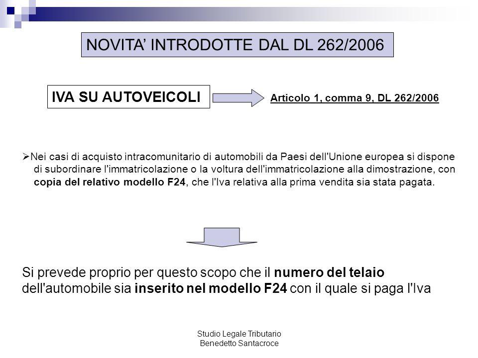 Studio Legale Tributario Benedetto Santacroce NOVITA INTRODOTTE DAL DL 262/2006 Nei casi di acquisto intracomunitario di automobili da Paesi dell'Unio
