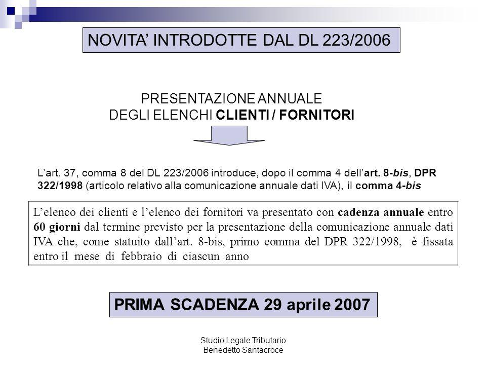 Studio Legale Tributario Benedetto Santacroce NOVITA INTRODOTTE DAL DL 223/2006 Lart. 37, comma 8 del DL 223/2006 introduce, dopo il comma 4 dellart.