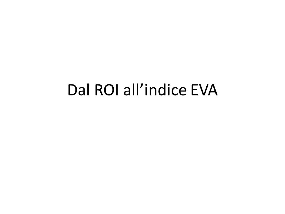 Dal ROI allindice EVA