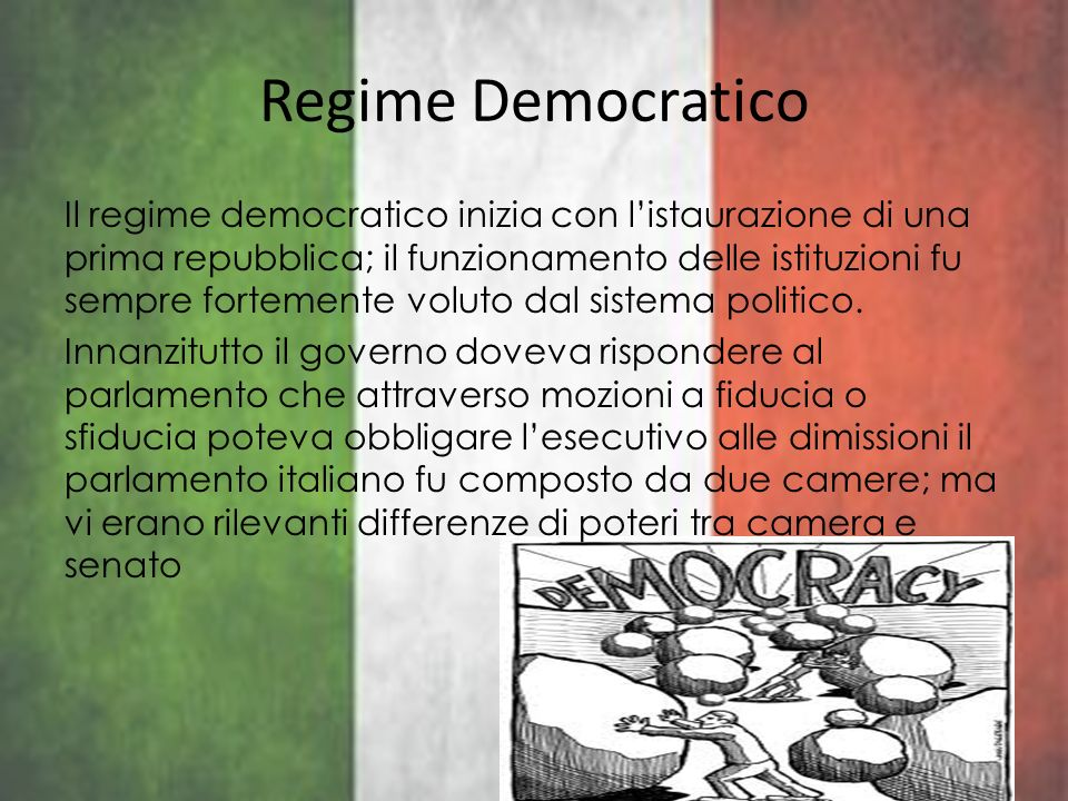 Regime Democratico Il regime democratico inizia con listaurazione di una prima repubblica; il funzionamento delle istituzioni fu sempre fortemente vol