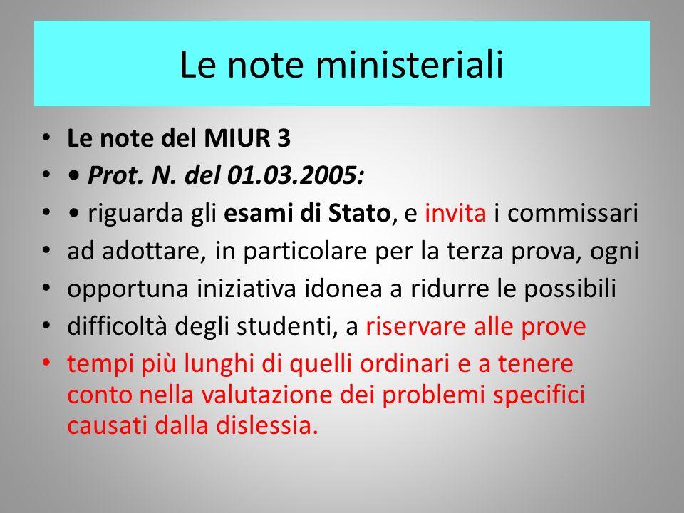 Le note ministeriali Le note del MIUR 3 Prot. N. del 01.03.2005: riguarda gli esami di Stato, e invita i commissari ad adottare, in particolare per la