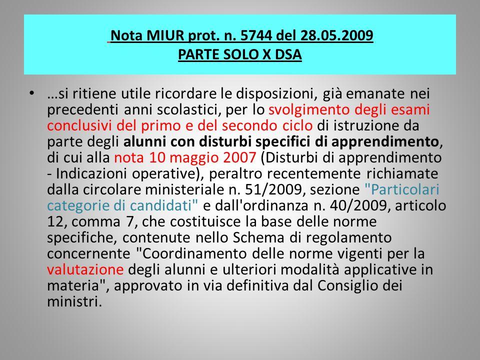 Nota MIUR prot. n. 5744 del 28.05.2009 PARTE SOLO X DSA …si ritiene utile ricordare le disposizioni, già emanate nei precedenti anni scolastici, per l