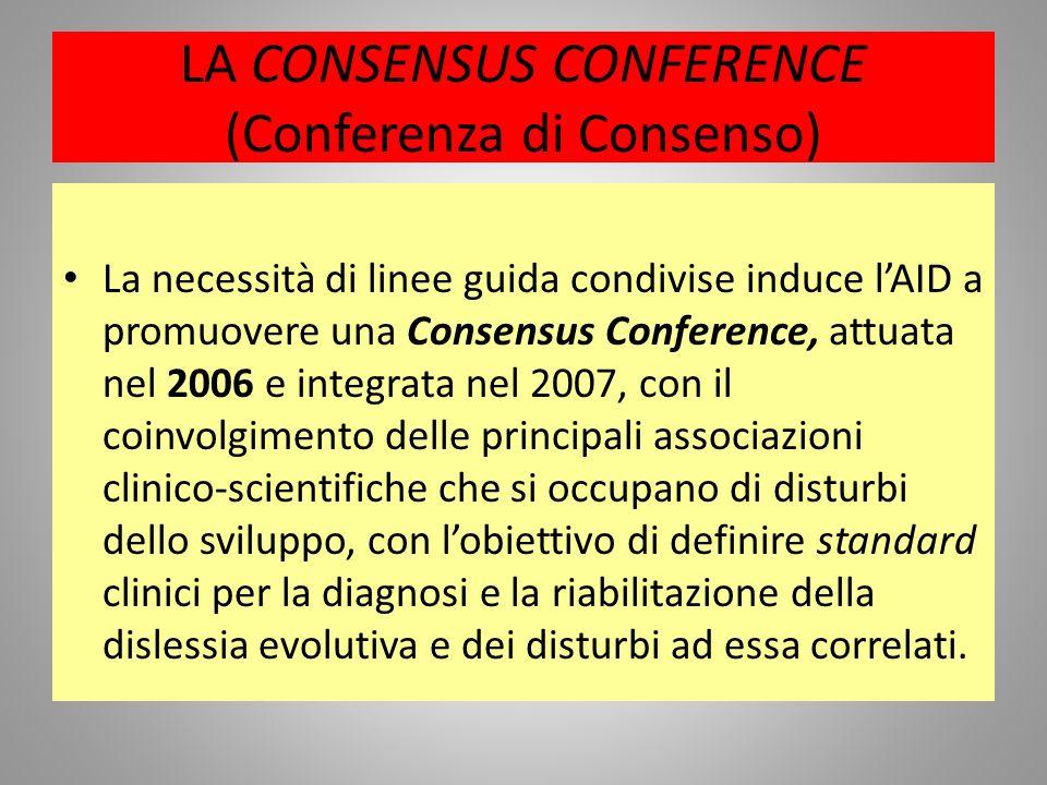 LA CONSENSUS CONFERENCE (Conferenza di Consenso) La necessità di linee guida condivise induce lAID a promuovere una Consensus Conference, attuata nel