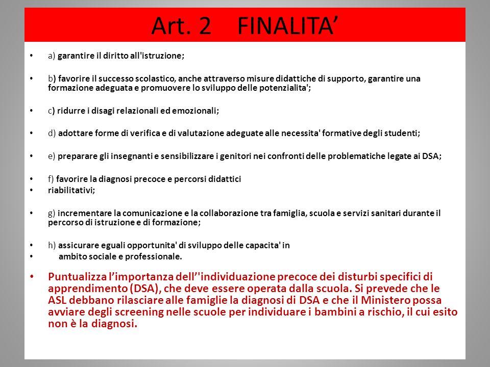 Art. 2 FINALITA a) garantire il diritto all'istruzione; b) favorire il successo scolastico, anche attraverso misure didattiche di supporto, garantire