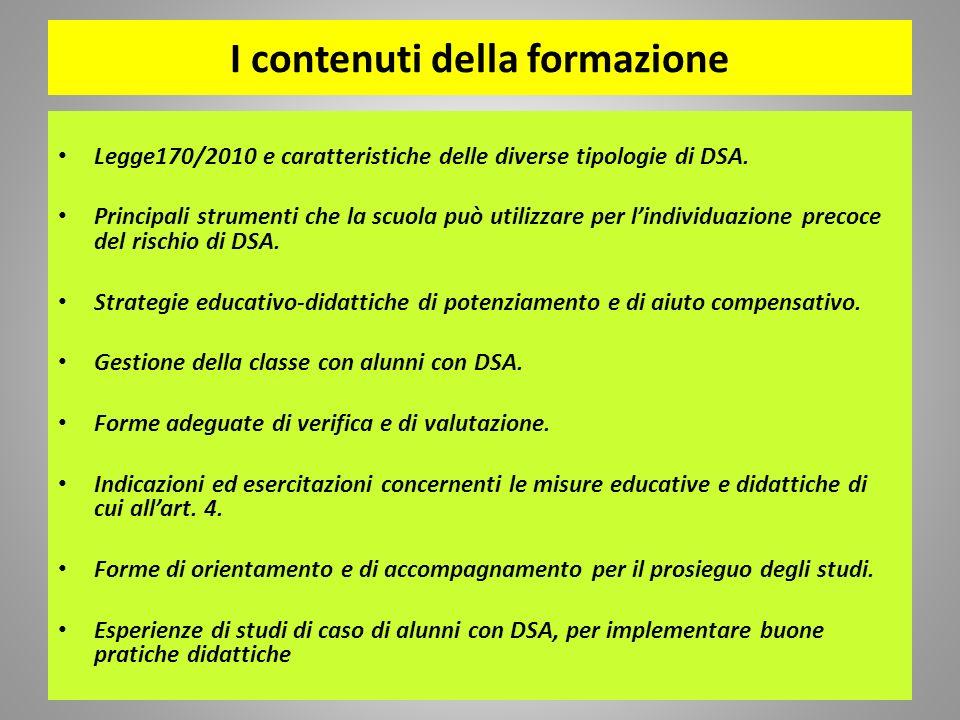 I contenuti della formazione Legge170/2010 e caratteristiche delle diverse tipologie di DSA. Principali strumenti che la scuola può utilizzare per lin