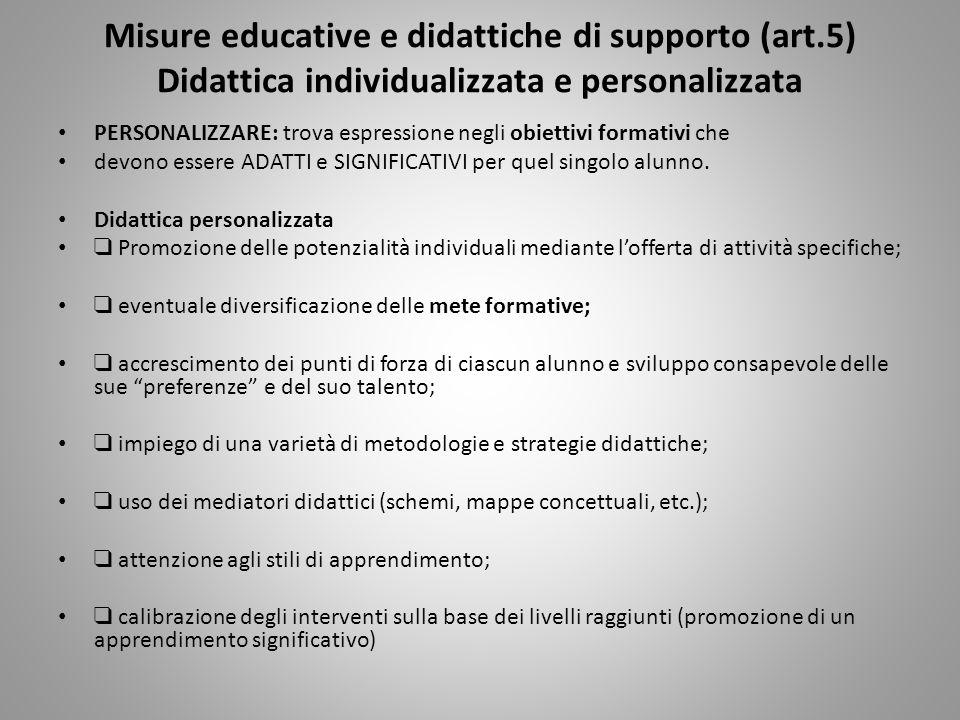 Misure educative e didattiche di supporto (art.5) Didattica individualizzata e personalizzata PERSONALIZZARE: trova espressione negli obiettivi format