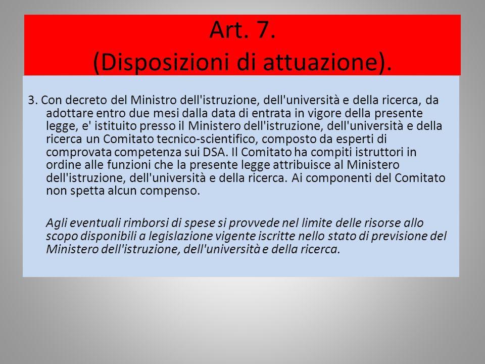 Art. 7. (Disposizioni di attuazione). 3. Con decreto del Ministro dell'istruzione, dell'università e della ricerca, da adottare entro due mesi dalla d