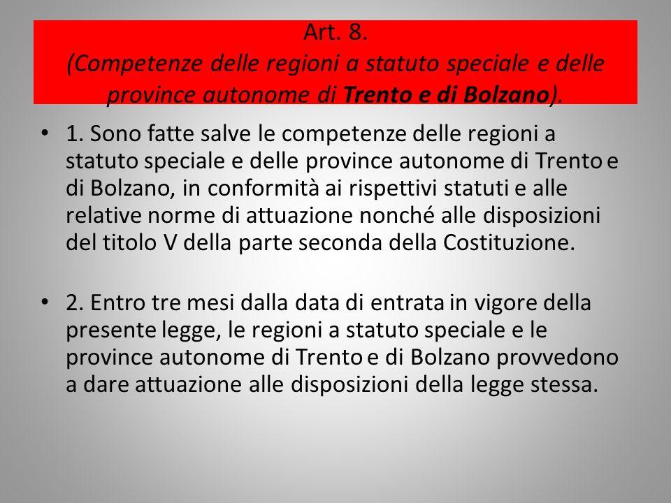 Art. 8. (Competenze delle regioni a statuto speciale e delle province autonome di Trento e di Bolzano). 1. Sono fatte salve le competenze delle region