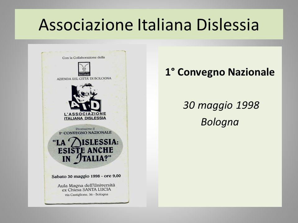 Associazione Italiana Dislessia 1° Convegno Nazionale 30 maggio 1998 Bologna
