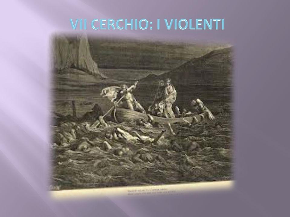 1 ° GIRONE:I VIOLENTI CONTRO IL PROSSIMO( TIRANNI,ASSASSINI,PREDONI) PENA: SONO IMMERSI NEL SANGUE BOLLENTE E COLPITI CON FRECCE DAI CENTAURI.