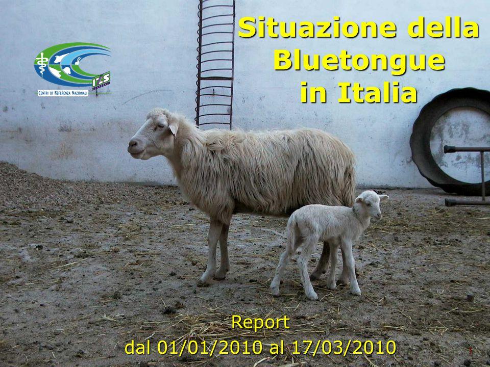 1 Situazione della Bluetongue in Italia Report dal 01/01/2010 al 17/03/2010