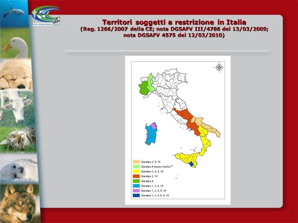 4 Territori soggetti a restrizione in Italia (Reg. 1266/2007 della CE; nota DGSAFV III/4786 del 13/03/2009; nota DGSAFV 4575 del 12/03/2010)
