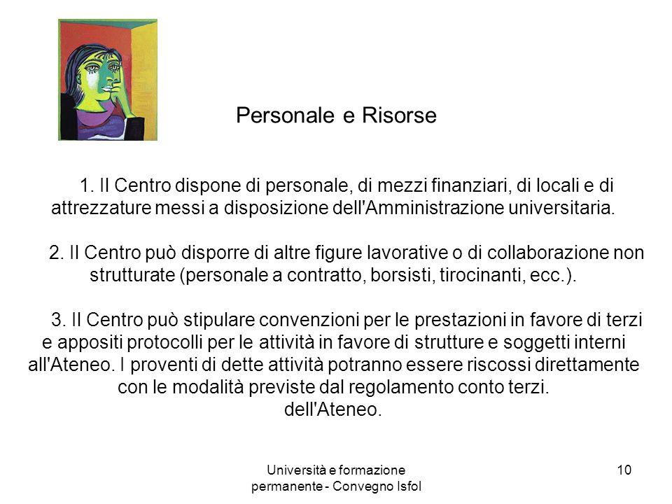 Università e formazione permanente - Convegno Isfol 10 Personale e Risorse 1. Il Centro dispone di personale, di mezzi finanziari, di locali e di attr