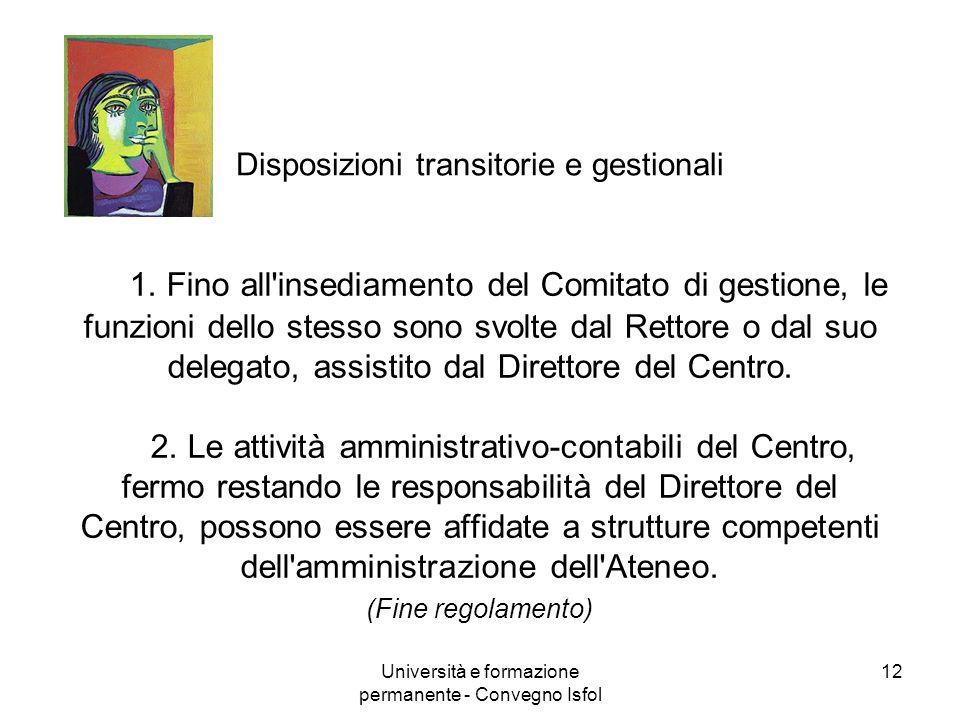 Università e formazione permanente - Convegno Isfol 12 Disposizioni transitorie e gestionali 1. Fino all'insediamento del Comitato di gestione, le fun