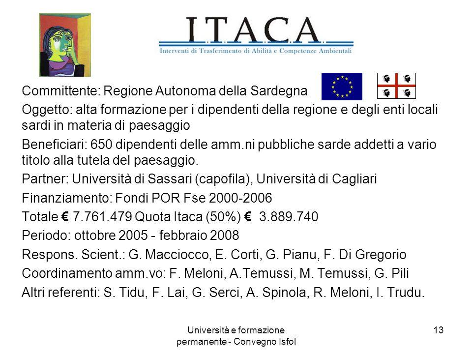 Università e formazione permanente - Convegno Isfol 13 Committente: Regione Autonoma della Sardegna Oggetto: alta formazione per i dipendenti della re