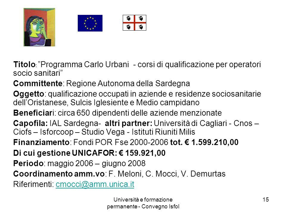 Università e formazione permanente - Convegno Isfol 15 Titolo : Programma Carlo Urbani - corsi di qualificazione per operatori socio sanitari Committe